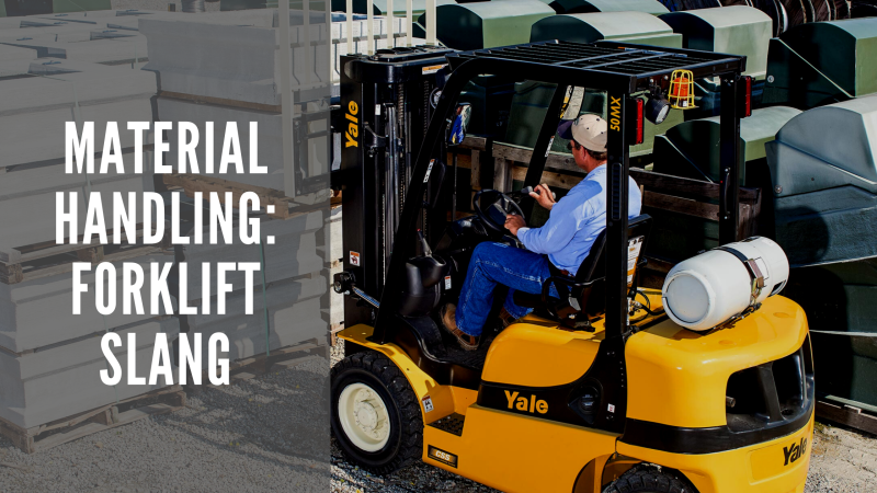 Material Handling: Forklift Slang You May Need to Know